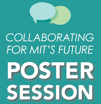 Collaborating for MIT's Future Poster Session